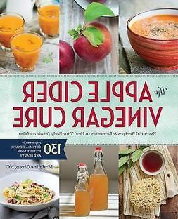 Apple Cider Vinegar Cure : Essential Recipes and Remedies to