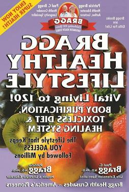 Bragg Healthy Lifestyle: Vital Living to 120! Paperback New