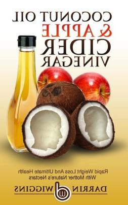 Coconut Oil & Apple Cider Vinegar: Rapid Weight Loss And Uli