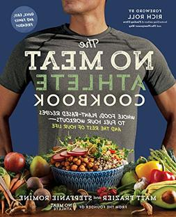 The No Meat Athlete Cookbook: Whole Food, Plant-based Recipe