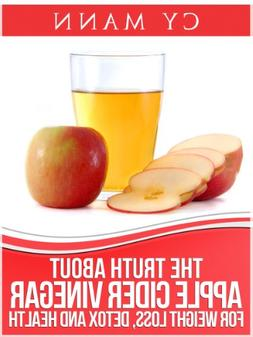 The Truth About Apple Cider Vinegar - Weightloss, Detox, Hea
